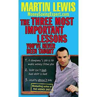 The Three Most Important Lessons You've Never Been Taught - MoneySavin