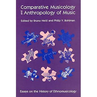 Comparative Musicology and Anthropology of Music - Essays on the Histo
