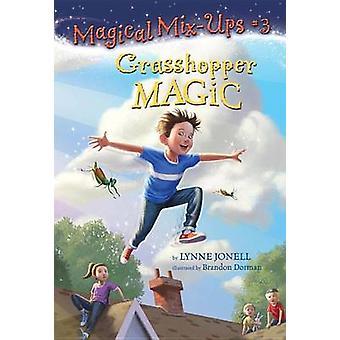 Grasshopper Magic by Lynne Jonell - Brandon Dorman - 9780307931238 Bo