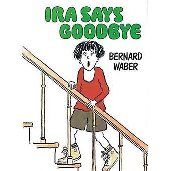 IRA Says Goodbye by Bernard Waber - 9780395584132 Book