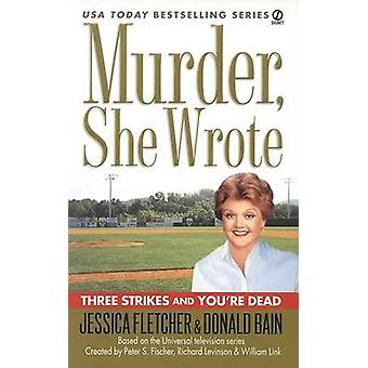 Three Strikes and You're Dead by Jessica Fletcher - Donald Bain - 978