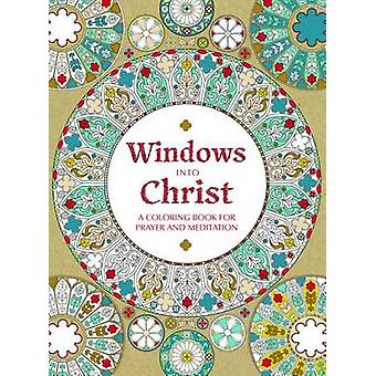 Windows Into Christ - A Coloring Book for Prayer and Meditation by Lau