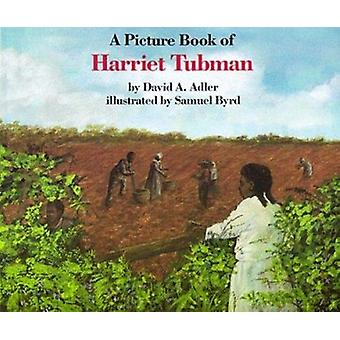 A Picture Book of Harriet Tubman by Adler - David A./ Byrd - Samuel (
