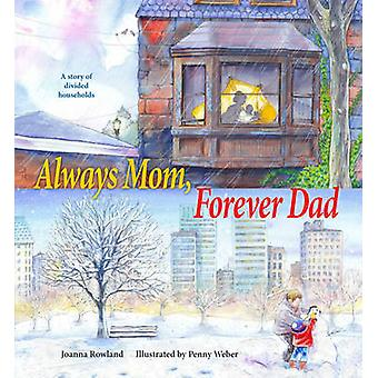Always Mom - Forever Dad by Joanna Rowland - Penny Weber - 9780884483