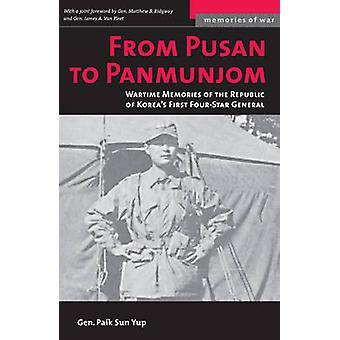 From Pusan to Panmunjon - Wartime Memories of the Republic of Korea's