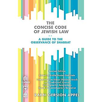 The Concise Code of Jewish Law - A Guide to the Observance of Shabbat