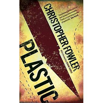 Plastic by Christopher Fowler - 9781781081242 Book