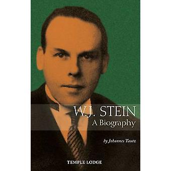 W. J. Stein - A Biography by Johannes Tautz - John M. Wood - 978190699