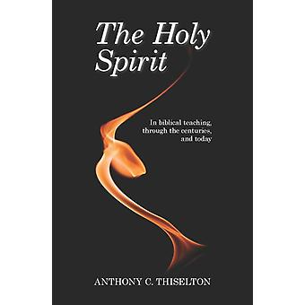 The Holy Spirit: In Biblical Teaching Through the Centuries and Today (Paperback) by Thiselton Canon Anthony C.