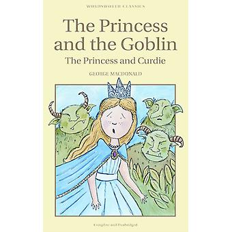 The Princess and the Goblin & The Princess and Curdie (Wordsworth Children's Classics) (Paperback) by Macdonald George