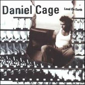 Daniel Cage - Loud on Earth [CD] USA import