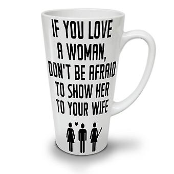Love Woman Wife Funny NEW White Tea Coffee Ceramic Latte Mug 17 oz | Wellcoda