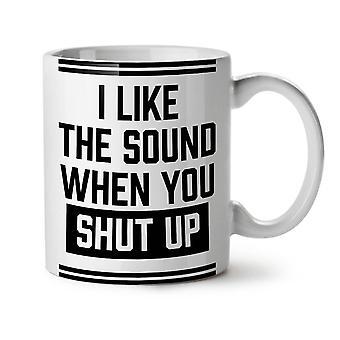 Shut Up Offensive Funny NEW White Tea Coffee Ceramic Mug 11 oz | Wellcoda