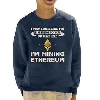 I May Look Like Im Listening To You But In My Head Im Mining Ethereum Kid's Sweatshirt