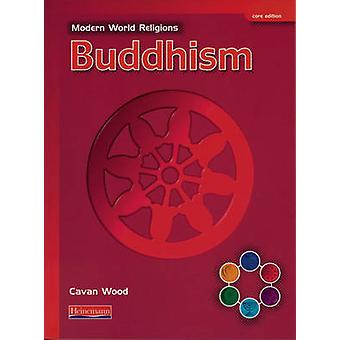 Modern World Religions - Buddhism Pupil Book Core by Cavan Wood - 9780