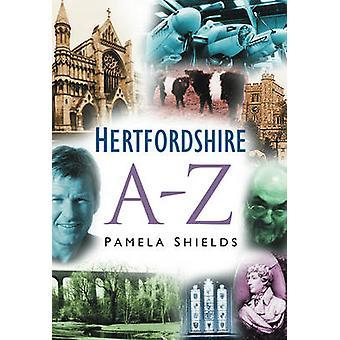 Hertfordshire A tot Z door Pamela schilden - 9780750942508 boek
