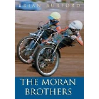 The Moran Brothers by Brian Burford - 9780752424248 Book