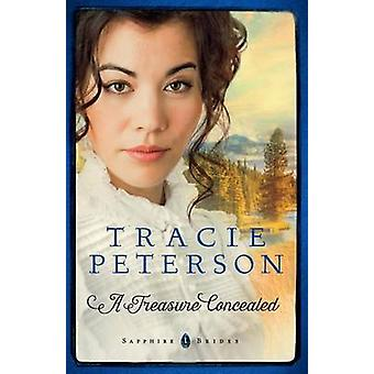 Treasure Concealed by Tracie Peterson - 9780764213243 Book
