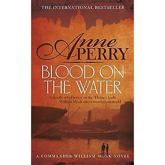 Blood on the Water by Anne Perry - 9780755397211 Book