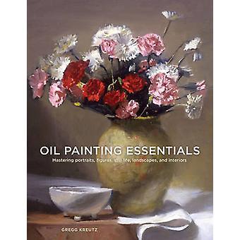 Oil Painting Essentials - Mastering Portraits - Figures - Still Life -