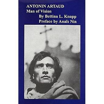 Antonin Artaud - Man av Vision av Bettina L. Knapp - 9780804008099 bok