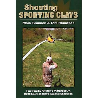Shooting Sporting Clays by Mark Brannon - 9780811706186 Book