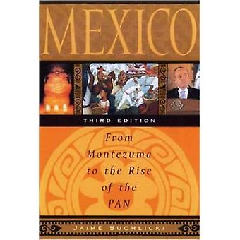 Mexico - From Montezuma to the Rise of the PAN (3rd Revised edition) b