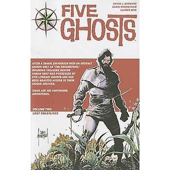 Five Ghosts - Volume 2 - Lost Coastlines by Chris Mooneyham - Frank J.
