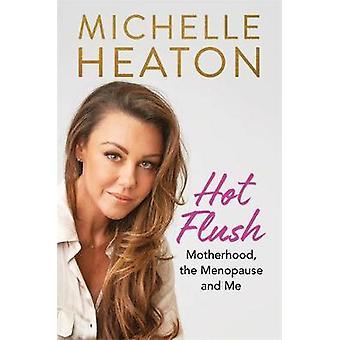 Värmevallningar - moderskap - klimakteriet och mig av Michelle Heaton - 978