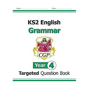 KS2 English Targeted Question Book - Grammar - Year 4 by CGP Books - C