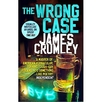 The Wrong Case by James Crumley - 9781784161941 Book