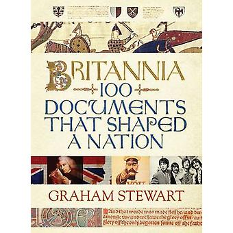 Britannia - 100 Documents That Shaped a Nation (Main - Atlantic Ed) by