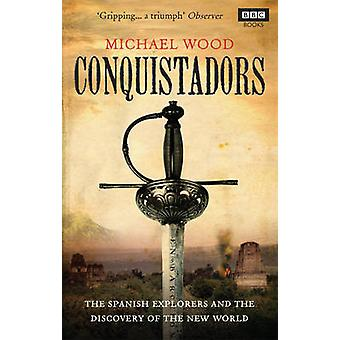 Conquistadors by Michael Wood - 9781846079726 Book