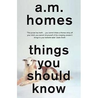 Things You Should Know by A. M. Homes - 9781847087294 Book