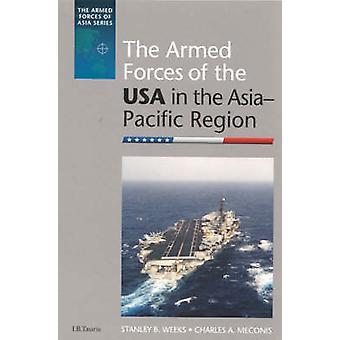Les Forces armées des Etats-Unis dans la région Asie-Pacifique par Stanley B.
