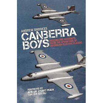 Canberra Boys - Fascinating Accounts from the Operators of an English