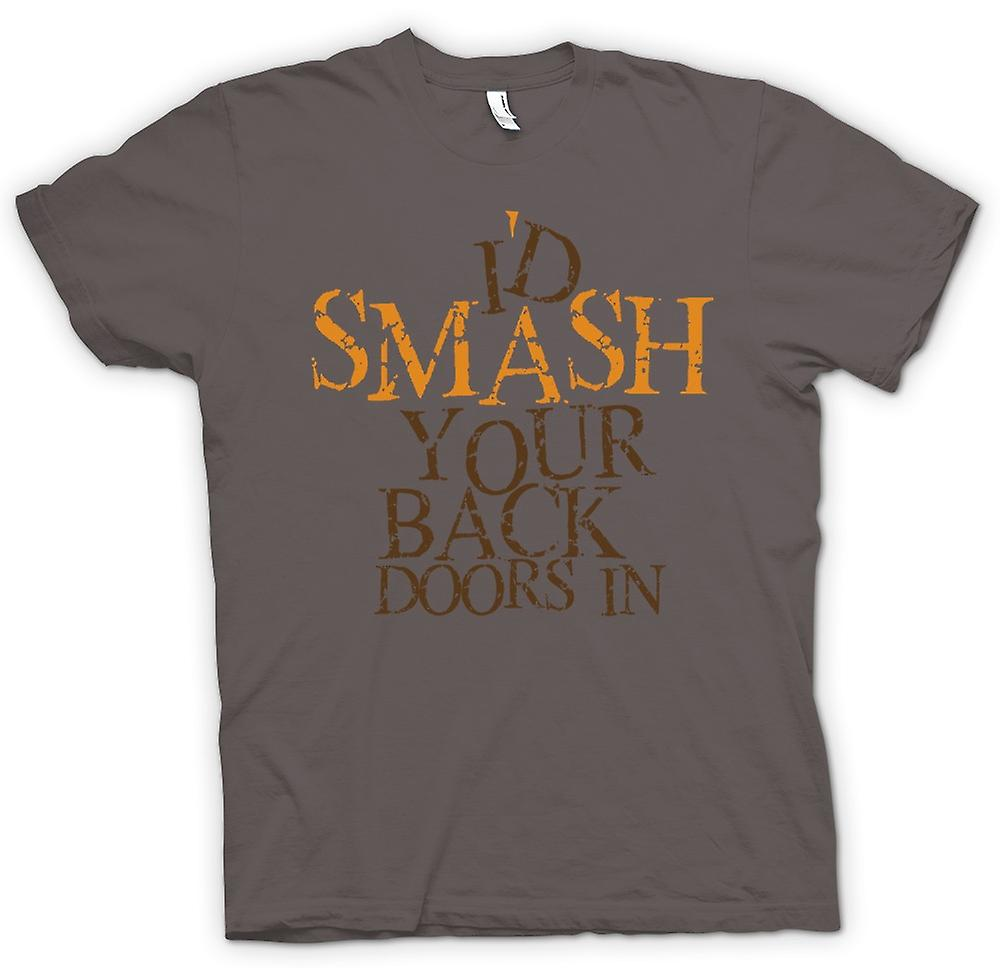 Womens T-shirt - Id Smash Your Back Doors In - Funny Crude