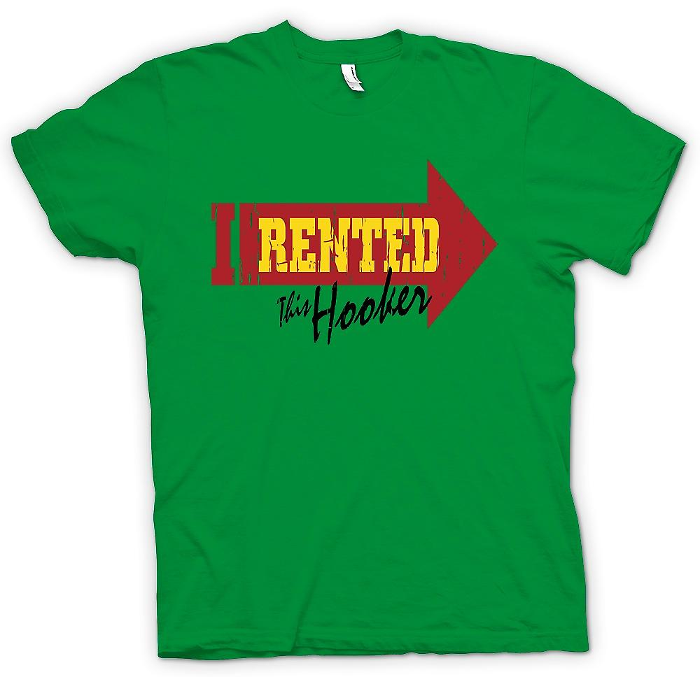 Mens T-shirt - I Rented This Hooker - Funny Joke