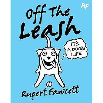 Off de leiband - 's It a Dog's Life (belangrijkste markt Ed.) door Rupert Fawcett