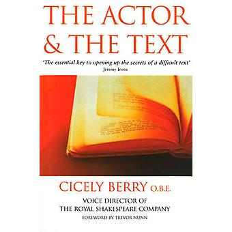 The Actor and the Text by Cicely Berry - Trevor Nunn - 9780863697050