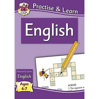 Practise & Learn - English (ages 6-7) by CGP Books - CGP Books - 97818