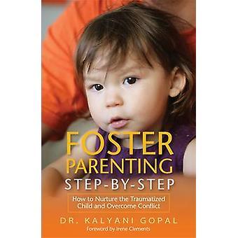 Fördern Elternschaft Schritt für Schritt wie man die traumatisierte Kind pflegen eine