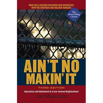 Ain't No Makin' it - Aspirations and Attainment in a Low-income Neighb