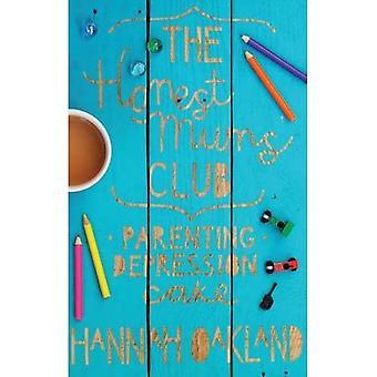 The Honest Mums' Club: Parenting. Depression. Cake.
