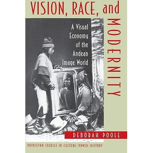 Vision, Race, and Modernity  A Visual Economy of the Andean Image World
