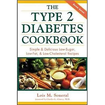 The Type 2 Diabetes Cookbook: Simple and Delicious Low-sugar, Low-fat and Low-cholesterol Recipes