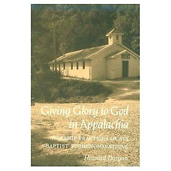 Rendre gloire à Dieu dans Appalachia: adorer les pratiques de Six Baptiste Subdenominations