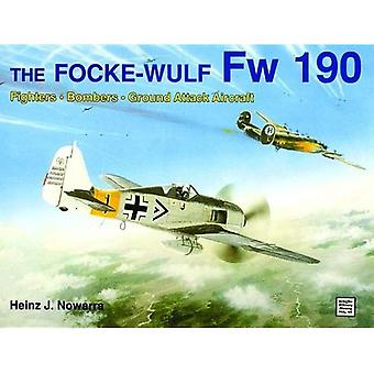 The Focke-Wulf Fw 190 (Schiffer Military History)
