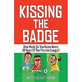 Kissing the Badge: How Much Do You Know About 20 Years of the Premier League?