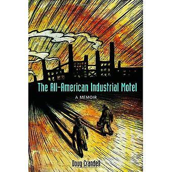 All-American Industrial Motel: A Memoir